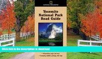 FAVORITE BOOK  National Geographic Yosemite National Park Road Guide (National Geographic Road