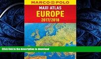 FAVORITE BOOK  Europe Marco Polo Maxi Atlas (Marco Polo Road Atlas) FULL ONLINE