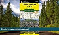 GET PDF  Grand Junction, Fruita (National Geographic Trails Illustrated Map)  GET PDF