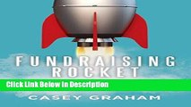 [PDF] Fundraising Rocket: How Anybody Can Raise Money For Anything [Read] Full Ebook
