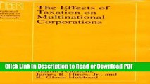Read The Effects of Taxation on Multinational Corporations (National Bureau of Economic Research