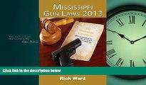 FAVORIT BOOK Mississippi Gun Laws 2013 Rick Ward BOOOK ONLINE