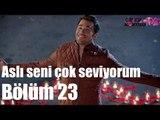 Çilek Kokusu 23. Bölüm - Aslı Seni Çok Seviyorum