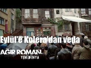 Ağır Roman Yeni Dünya - Eylül'e Kolera'dan Veda