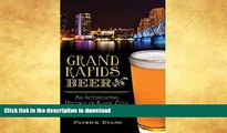 READ  Grand Rapids Beer:: An Intoxicating History of River City Brewing (American Palate)  BOOK