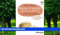 Best Price Basta il giusto: Lettera a uno studente sulla società della sufficienza (Italian