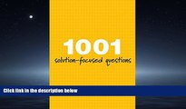 READ PDF [DOWNLOAD] 1001 Solution-Focused Questions: Handbook for Solution-Focused Interviewing (A