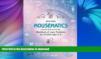 READ THE NEW BOOK MouseMatics: Learning Math the Fun Way. Workbook of Logic Problems for children