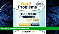 READ THE NEW BOOK Word Problems: 120 Math Problems For Kids: Math Workbook Grade 1 (Math For Kids)