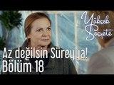 Yüksek Sosyete 18. Bölüm - Az Değilsin Süreyya!