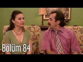En Son Babalar Duyar 84. Bölüm