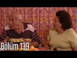 En Son Babalar Duyar 139. Bölüm
