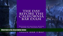 Pre Order The Day Before The California Bar Exam: Messages of practical wisdom before the toughest