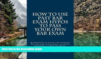 Online Value Bar Prep books How To Use Past Bar Exam Hypos To Pass Your Own Bar Exam: As presented