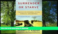 FAVORIT BOOK Surrender or Starve: Travels in Ethiopia, Sudan, Somalia, and Eritrea READ PDF BOOKS