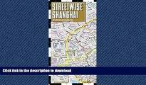 FAVORIT BOOK Streetwise Shanghai Map - Laminated City Center Street Map of Shanghai, China PREMIUM