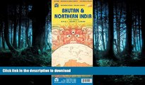 READ THE NEW BOOK Bhutan   Northern India 1:345 000/1:2 100 000 (International Travel Maps) READ