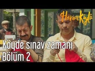 Hanım Köylü 2. Bölüm - Köyde Sınav Zamanı