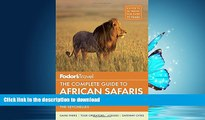 FAVORIT BOOK Fodor s The Complete Guide to African Safaris: with South Africa, Kenya, Tanzania,