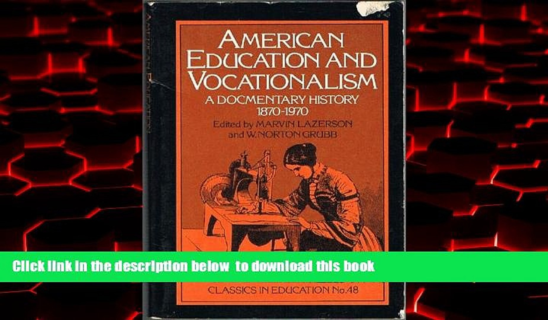 Buy NOW Marvin Lazerson American Education and Vocationalism: a Documentary History, 1870-1970
