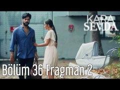 Kara Sevda 36 Bolum 2 Fragman