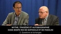 II. Mythe, tragédie et autobiographie dans OEdipe Roi de Sophocle et Pasolini – Questions et échanges, Jean-Pierre LANGEVIN