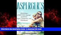 Epub Asperger s: Parenting a Child With Asperger Syndrome: Signs, Symptoms, and Treatments (Autism