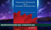 Buy Bob Algozzine Teaching Students With Sensory Disabilities: A Practical Guide for Every Teacher