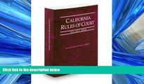 READ THE NEW BOOK California Rules of Court - State, 2013 ed. (Vol. I, California Court Rules)