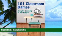 Pre Order 101 Classroom Games: Energize Learning in Any Subject Gareth Long On CD