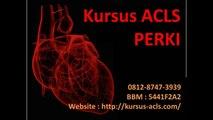 08170825883 | Pelatihan ACLS | Pelatihan ACLS PERKI | Kursus ACLS Dokter