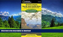 GET PDF  Grand Canyon, North and South Rims [Grand Canyon National Park] (National Geographic
