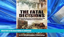 READ  The Fatal Decisions: Six Decisive Battles of the Second World War from the Viewpoint of the