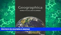 GET PDF  Geographica: World Atlas   Encyclopedia FULL ONLINE