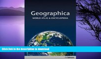 READ BOOK  Geographica: World Atlas   Encyclopedia  PDF ONLINE