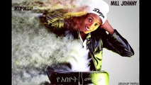 "MILL JOHNNY - 2016 New Ethiopian Hip Hop Rap Song Music - ""HAGERE UTOPIA"""
