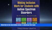 Buy NOW Tristram Smith PhD Making Inclusion Work for Students with Autism Spectrum Disorders: An