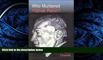 FAVORIT BOOK Who Murdered Yitzhak Rabin? 2nd Ed. Barry Chamish READ ONLINE