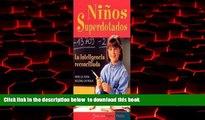 Download Arielle Adda Ninos Superdotados / Highly Gifted Children: La Inteligencia Reconciliada /