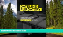 READ THE NEW BOOK Dateline Purgatory: Examining the Case that Sentenced Darlie Routier to Death