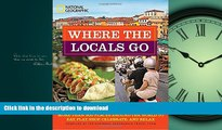 EBOOK ONLINE  Where the Locals Go: More Than 300 Places Around the World to Eat, Play, Shop,