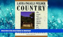 READ BOOK  Laura Ingalls Wilder Country: The People and Places in Laura Ingalls Wilder s Life and