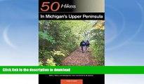 FAVORITE BOOK  Explorer s Guide 50 Hikes in Michigan s Upper Peninsula: Walks, Hikes   Backpacks