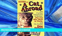 READ BOOK  A Cat Abroad: The Further Adventures of Norton, the Cat Who Went to Paris, and His
