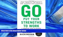 FAVORIT BOOK Go Put Your Strengths to Work: 6 Powerful Steps to Achieve Outstanding Performance