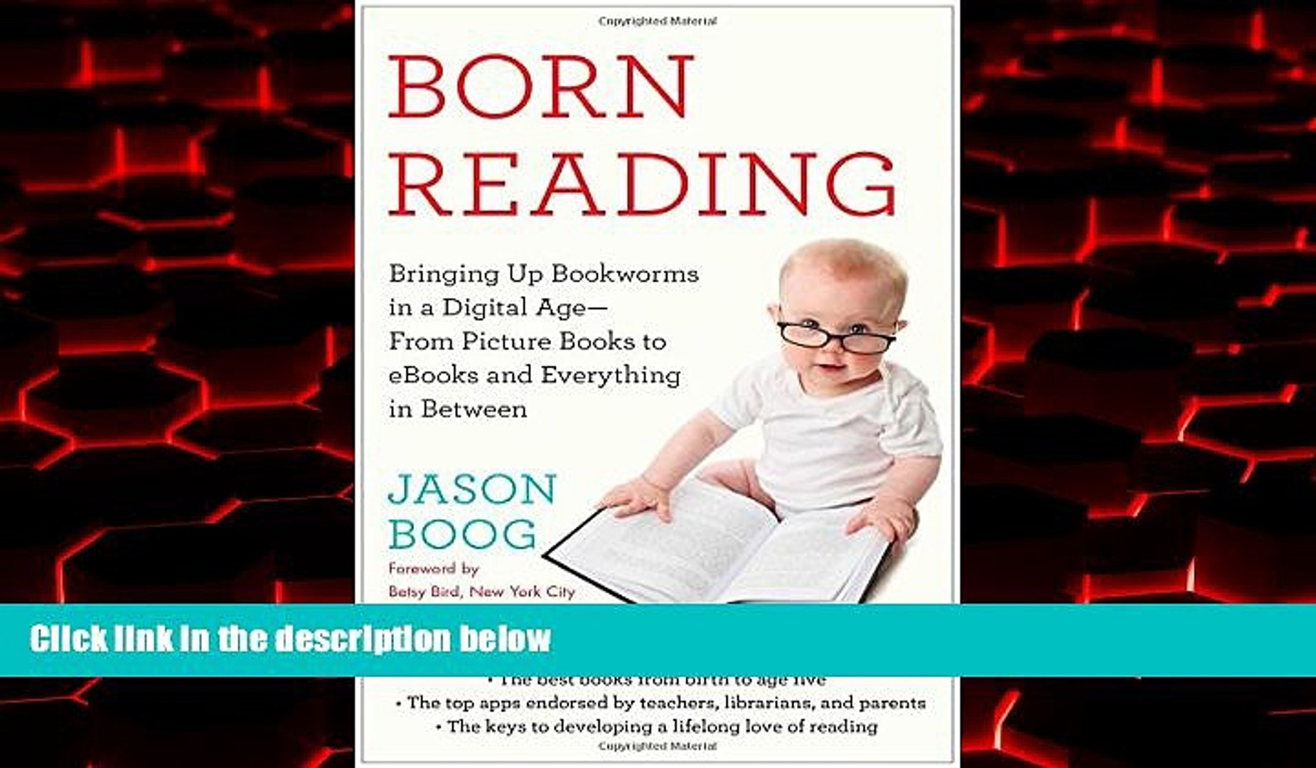 Born Reading Bringing Up Bookworms in a Digital Age From Picture Books to eBooks and Everything in Between