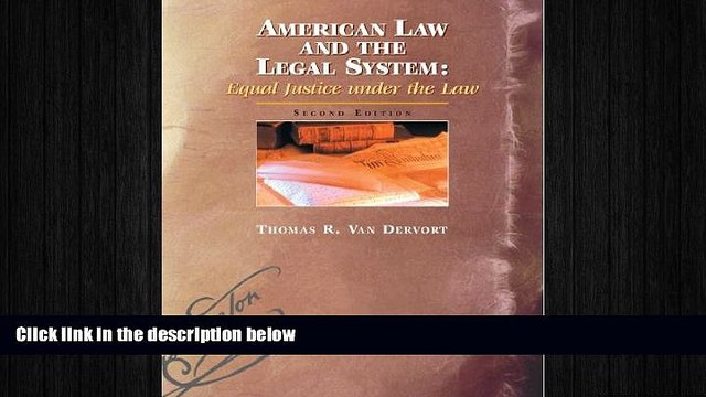 READ PDF [DOWNLOAD] American Law and the Legal System: Equal Justice under the Law Thomas