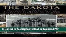 PDF The Dakota Apartments: A Pictorial History of New York s Legendary Landmark Free Books