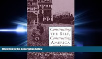 FAVORIT BOOK Constructing The Self, Constructing America: A Cultural History Of Psychotherapy