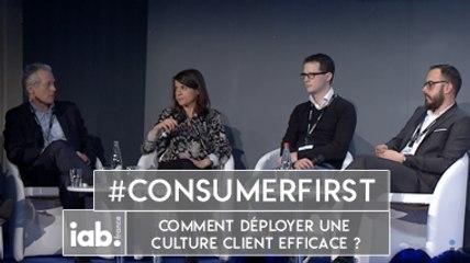 [COLLOQUE 2016] Table Ronde 2 -  Comment déployer une culture client efficace ! #ConsumerFirst